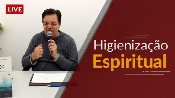 HIGIENIZAÇÃO ESPIRITUAL